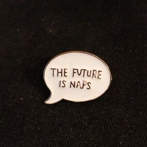 The future is naps pin!